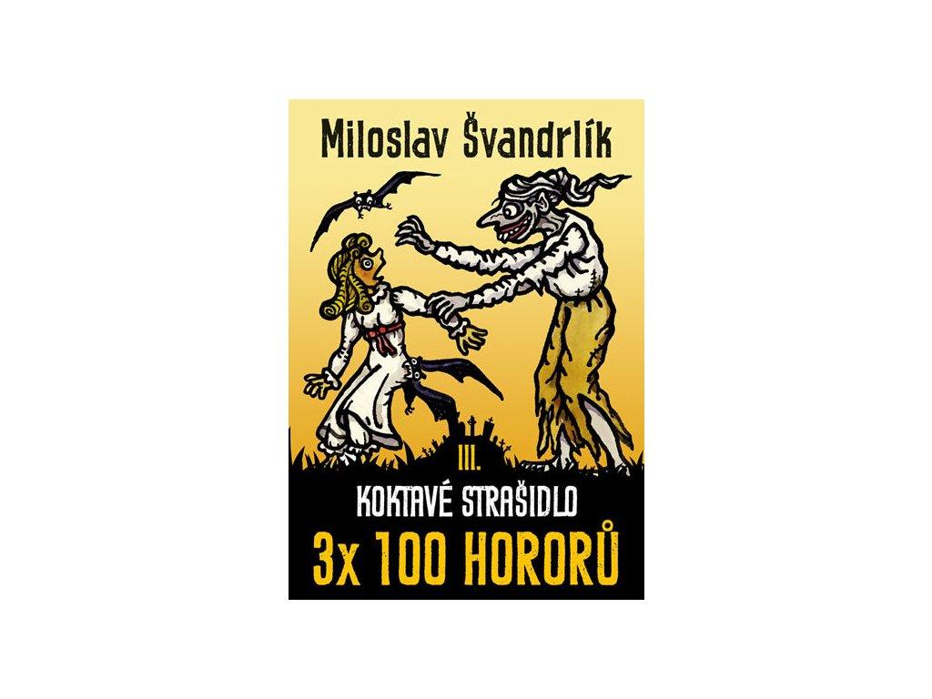 koktave strasidlo 3 x 100 hororu kniha iii