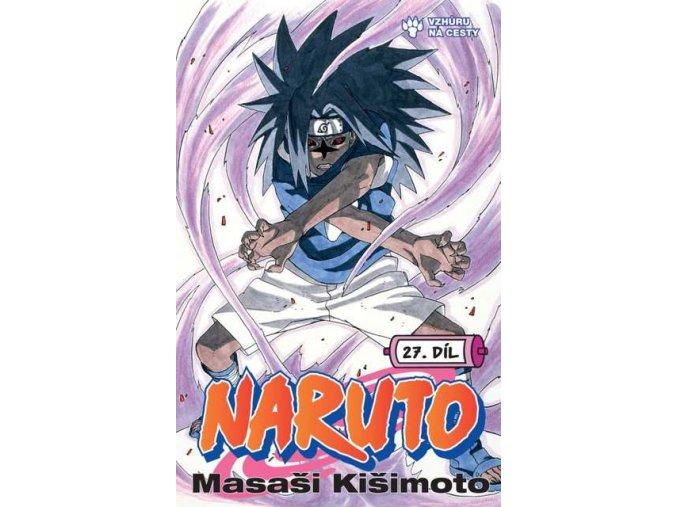 Kišimoto M.-Naruto 27:Vzhůru na cesty
