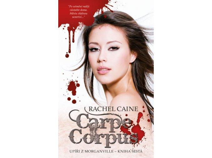 Caine R.-Carpe corpus