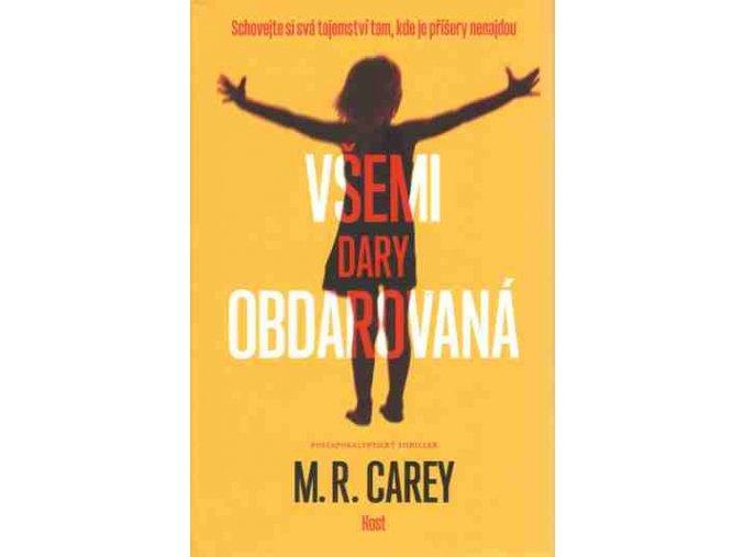 Carey M.R.-Všemi dary obdarovaná