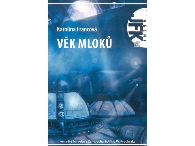 Francová K.- JFK 15: Věk mloků