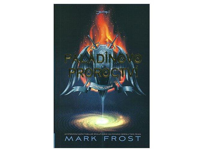 Frost M.-Paladinovo proroctví - Probuzení