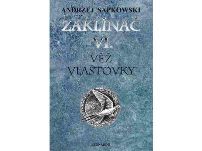 Sapkowski A.- Věž Vlaštovky (váz.)