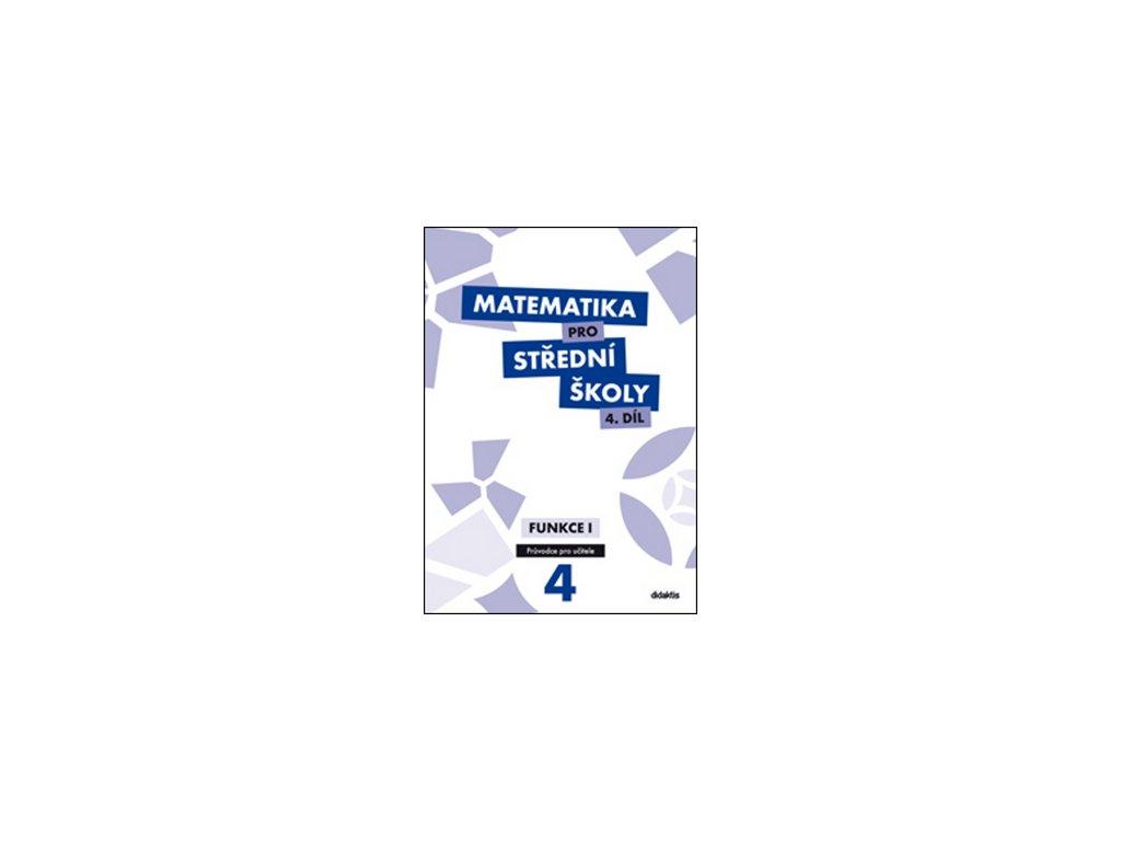 Matematika pro střední školy 4.díl Průvodce pro učitele
