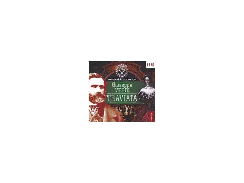 Nebojte se klasiky! 15 Giuseppe Verdi Traviata