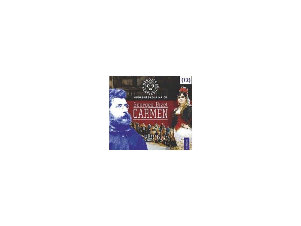 Nebojte se klasiky! 12 Georges Bizet Carmen