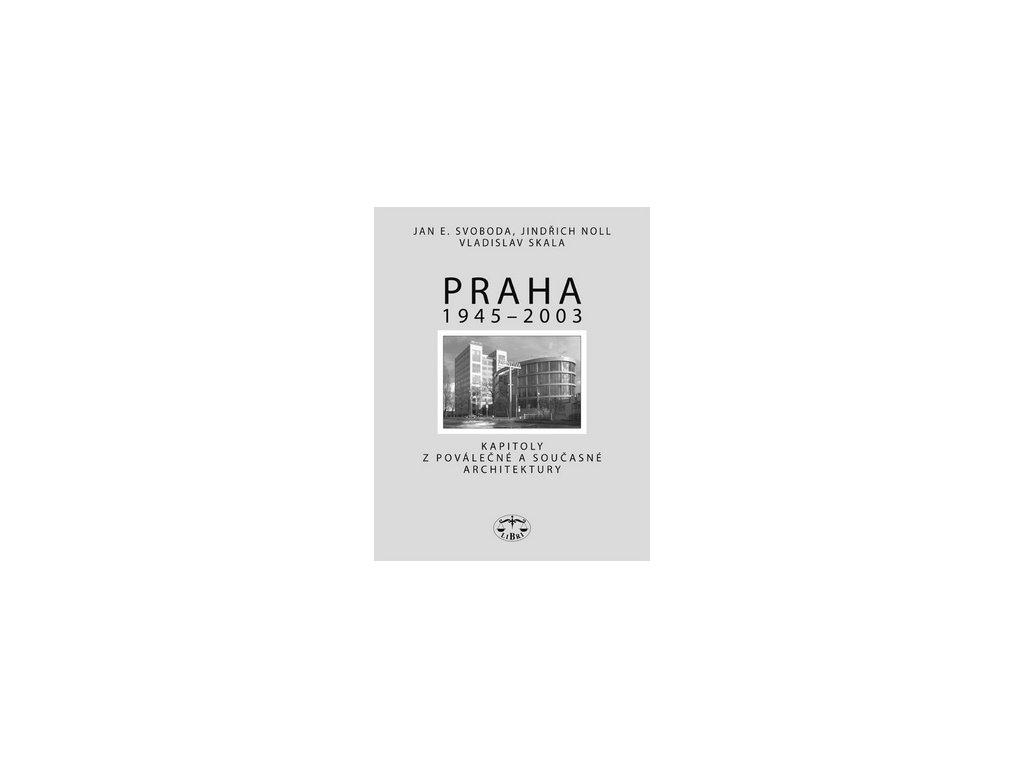 Praha 1945 - 2003