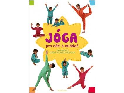 Jóga v denním životě pro děti a mládež: Praktická příručka pro všechny, kdo chtě