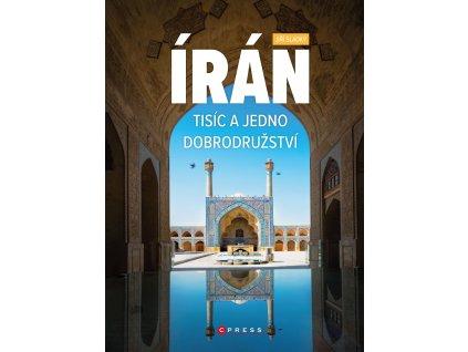 Írán. Tisíc a jedno dobrodružství