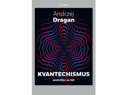 Kvantechismus aneb Klec na lidi