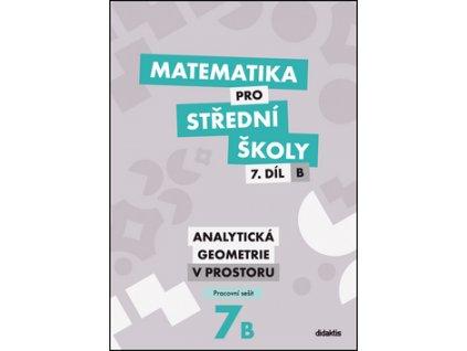 Matematika pro střední školy 7.díl B Pracovní sešit