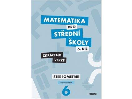 Matematika pro střední školy 6.díl Zkrácená verze