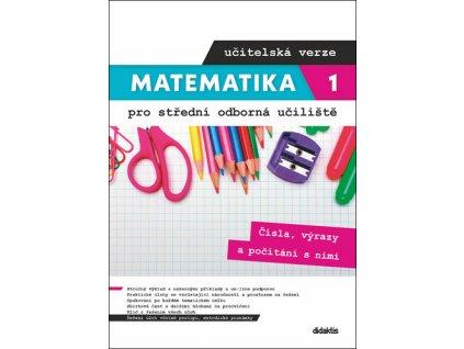 Matematika 1 pro střední odborná učiliště učitelská verze