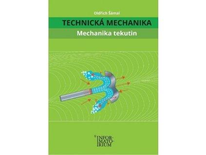 Technická mechanika Mechanika tekutin