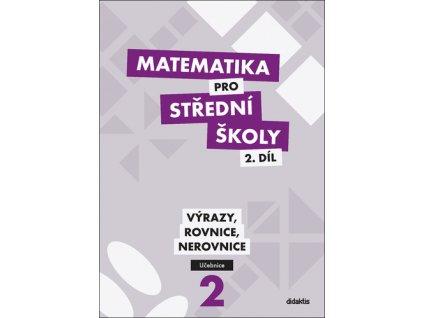 Matematika pro střední školy 2.díl Učebnice