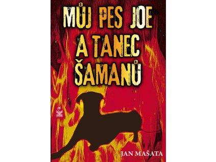 Můj pes Joe a tanec šamanů