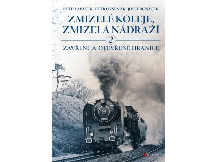 Zmizelé koleje, zmizelá nádraží 2