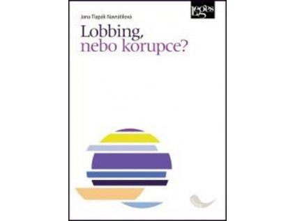 Lobbing, nebo korupce?