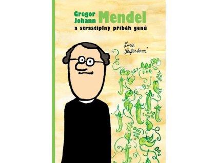 Gregor Johann Mendel a strastiplný příběh genů