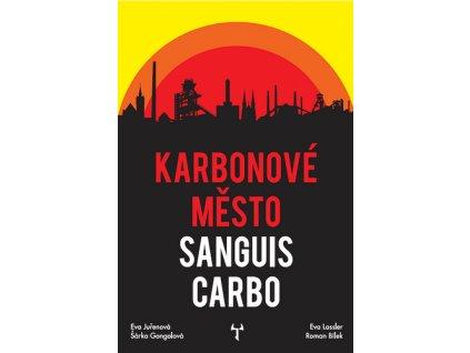 Karbonové město Sanguis Carbo