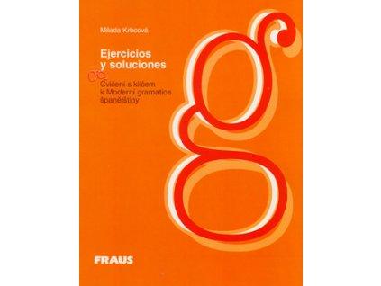 Cvičení s klíčem k Moderní gramatice španělštiny