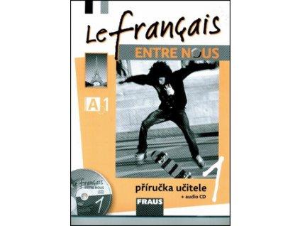Le français ENTRE NOUS 1 Příručka učitele + CD