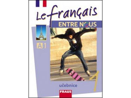 Le français ENTRE NOUS 1 učebnice + mp3