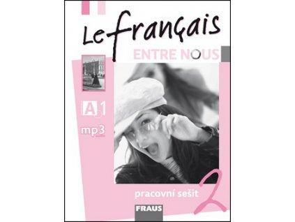 Le français ENTRE NOUS 2 pracovní sešit