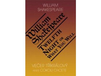 Večer tříkrálový aneb Cokoli chcete / Twelfth Night or What You Will