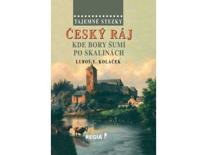 Český ráj Kde bory šumí po skalinách