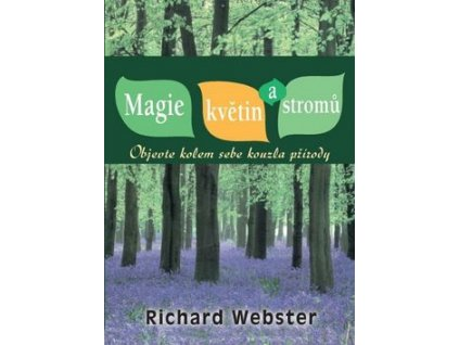 Magie květin a stromů