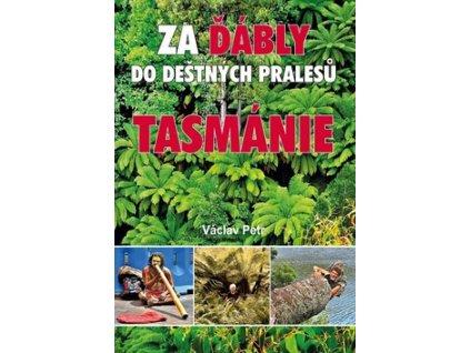 Za ďábly do deštných pralesů Tasmánie