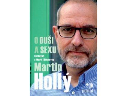Martin Hollý O duši a sexu