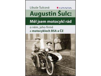 Augustin Šulc: Měl jsem motocykl rád