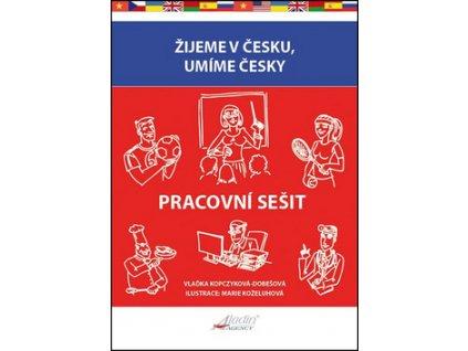 Žijeme v Česku, umíme česky Pracovní sešit