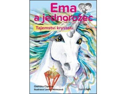 Ema a jednorožec Tajemství krystalu
