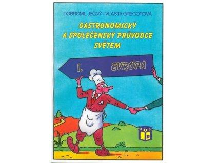 Gastronomický a společenský průvodce světem I. Evropa