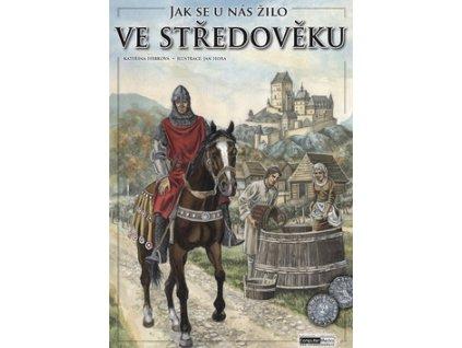 Jak se u nás žilo ve středověku