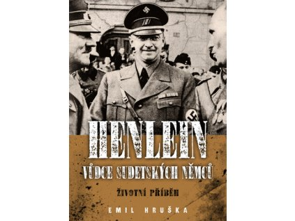 Henlein Vůdce sudetských Němců