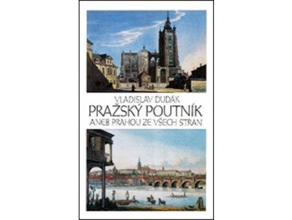 Pražský poutník aneb Prahou ze všech stran