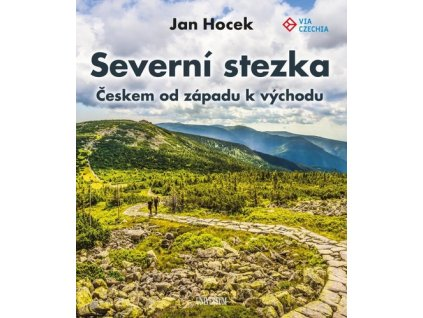 Severní stezka Českem od západu k východu