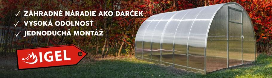 Odolné skleníky IGEL + otvárač zdarma