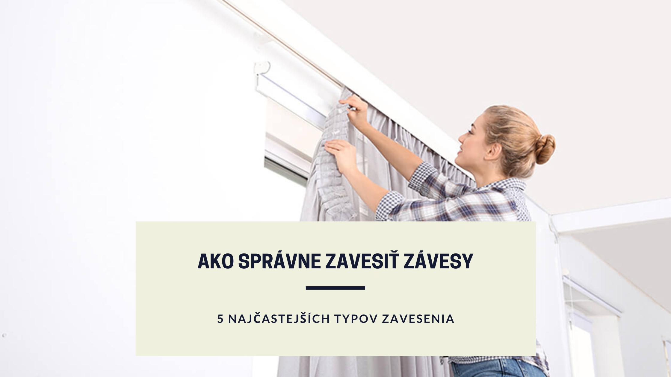 Spôsoby zavesenia záclon a závesov vo vašom interiéri. Vyberte si ten správny