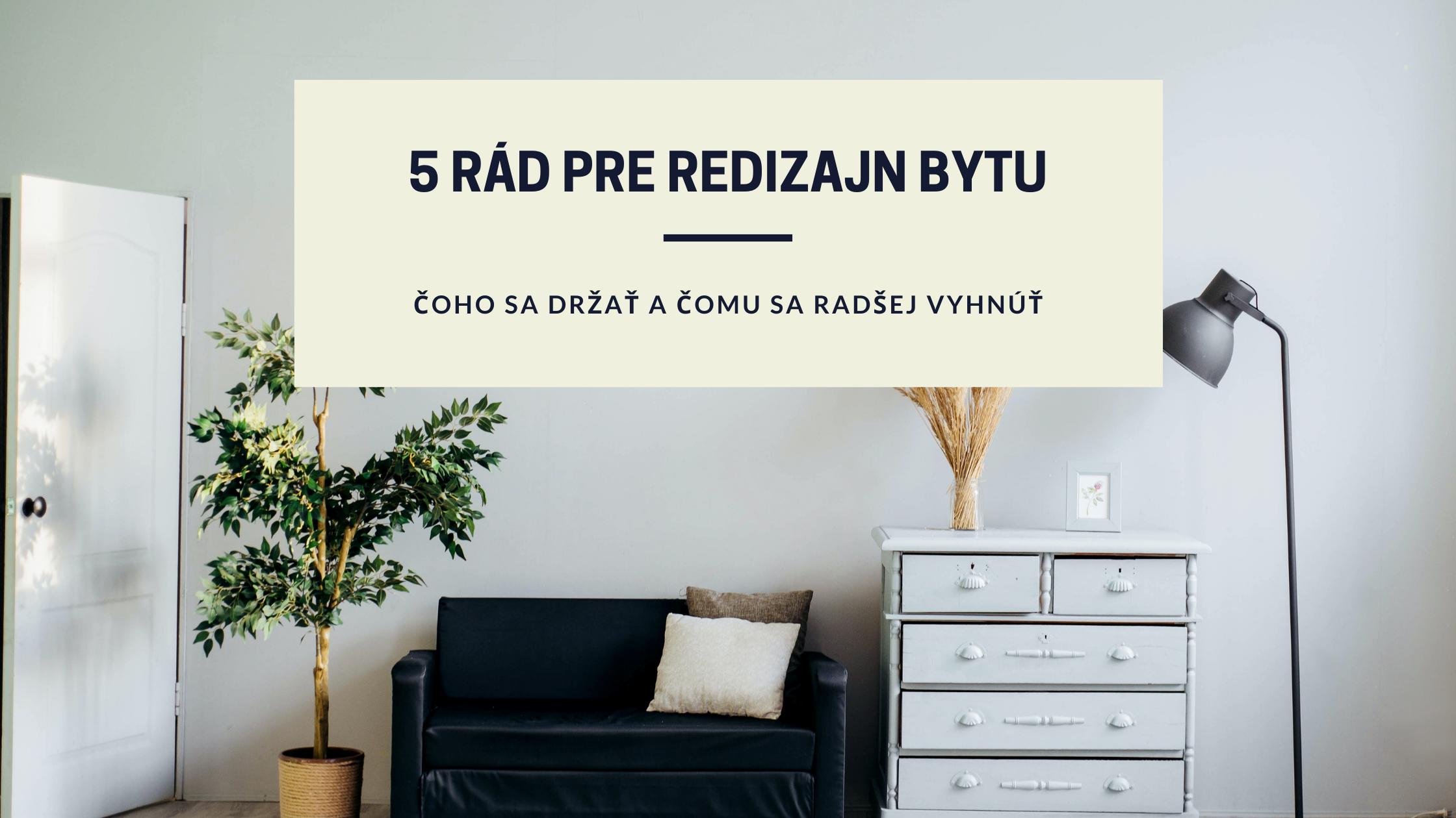 Ako vylepšiť váš byt podľa pravidiel interiérového dizajnu