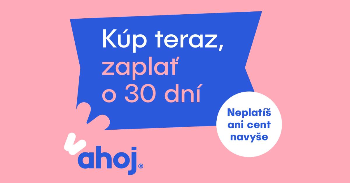 Platobná metóda: Ahoj - Kúp teraz, zaplať o 30 dní