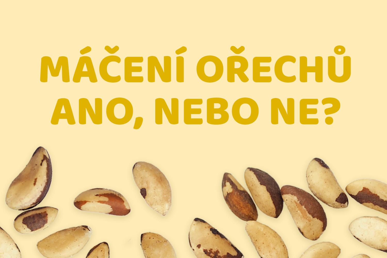 Máčení ořechů – ano, nebo ne?