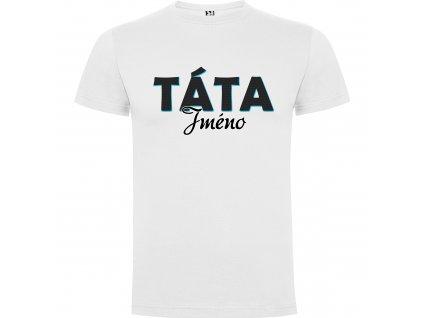 Pánské tričko - Táta jméno