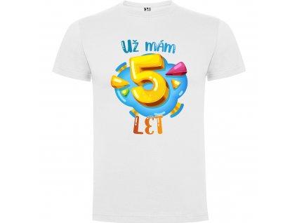 Dětské tričko - Už mám 5 let