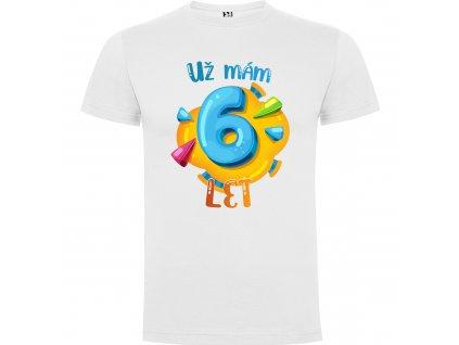 Dětské tričko - Už mám 6 let