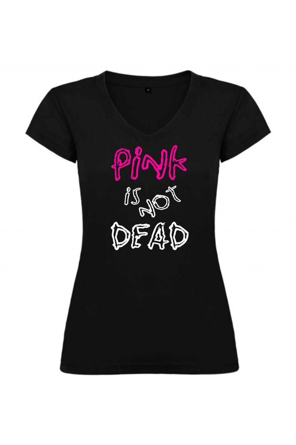 Pink is not dead - véčko (V)